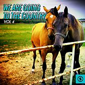 We Are Going to the Country, Vol. 4 by Various Artists