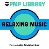 Relaxing Music (Foreground and Background Music) di Various Artists