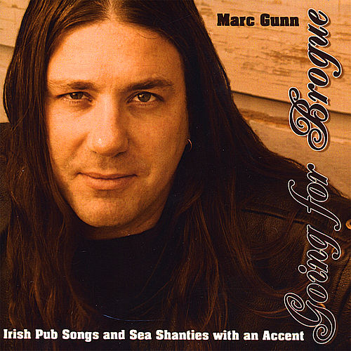 Going for Brogue: Irish Pub Songs and Sea Shanties With An Accent by Marc Gunn