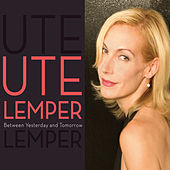 Between Yesterday And Tomorrow de Ute Lemper