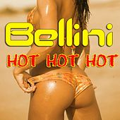 Hot Hot Hot de Bellini