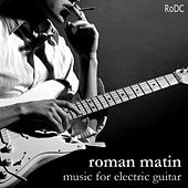 Music for Electric Guitar by Roman Matin