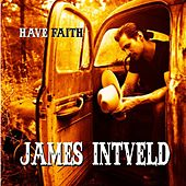 Have Faith by James Intveld