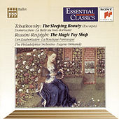 Tchaikovsky:  The Sleeping Beauty, Op. 66 (Excerpts);  Rossini:  The Magic Toy Shop by Philadelphia Orchestra