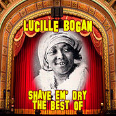 Shave 'em Dry: The Best Of by Lucille Bogan
