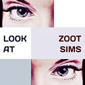 Look at by Zoot Sims