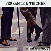 What's afoot ? by Ferrante and Teicher