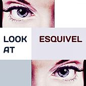 Look at by Esquivel