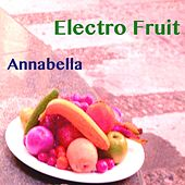Electro Fruit by Annabella