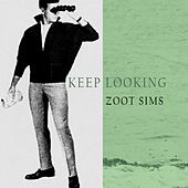 Keep Looking by Zoot Sims