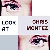 Look at by Chris Montez