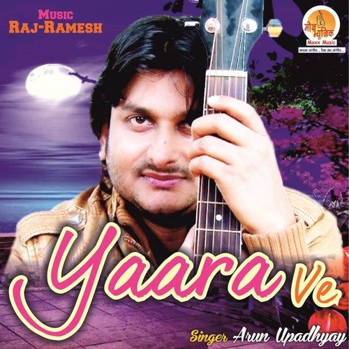 Yaara Ve by Arun Upadhyay