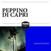 Stanotte Nun Durmì by Peppino Di Capri