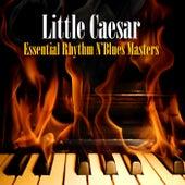 Essential Rhythm & Blues Masters by Little Caesar