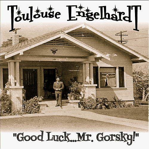 Good Luck... Mr. Gorsky! by Toulouse Engelhardt