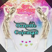 Get The Best Collection by Ornette Coleman