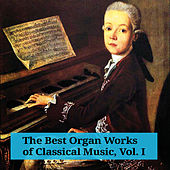 The Best Organ Works of Classical Music, Vol. I by Various Artists