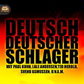Deutsch, Deutscher, Schlager by Various Artists