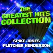 The Greatest Hits Collection - Spike Jones & Fletcher Henderson de Various Artists