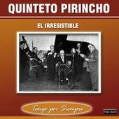 El Irresistible de Quinteto Pirincho