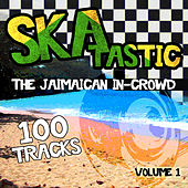 Skatastic - The Jamaican In-Crowd - 100 Tracks, Vol. 1 von Various Artists