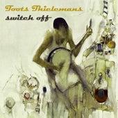 Switch Off von Toots Thielemans