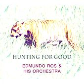 Hunting For Good by Edmundo Ros