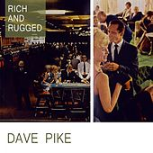 Rich And Rugged by Dave Pike