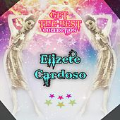Get The Best Collection von Elizeth Cardoso