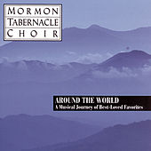 Around the World: A Musical Journey of Best-Loved Favorites by The Mormon Tabernacle Choir