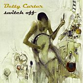 Switch Off by Betty Carter