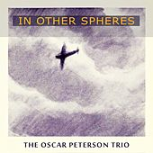 In Other Spheres by Oscar Peterson