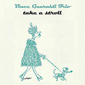 Take A Stroll by Vince Guaraldi