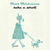 Take A Stroll by Toots Thielemans
