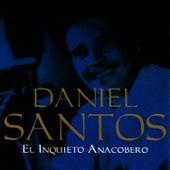 El Inquieto Anacobero by Daniel Santos