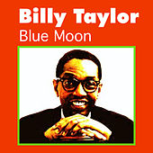 Blue Moon de Billy Taylor
