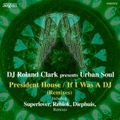 President House / If I Was a DJ by Urban Soul