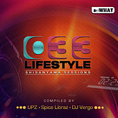 033 Lifestyle Shisanyama Sessions (Compiled by Upz, Spice Libraz & DJ Vergo) by Various Artists