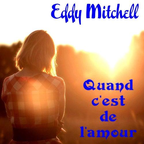 Quand c'est de l'amour by Eddy Mitchell