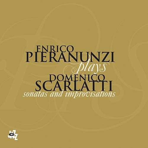 Enrico Pieranunzi Plays Domenico Scarlatti by Enrico Pieranunzi