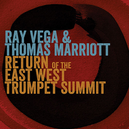 Return of the East-West Trumpet Summit by Thomas Marriott