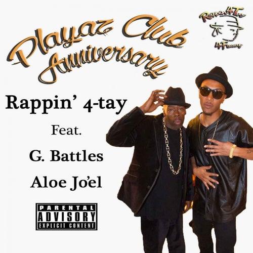 Playaz Club Anniversary (feat. G. Battles & Aloe Jo'El) - Single by Rappin' 4-Tay