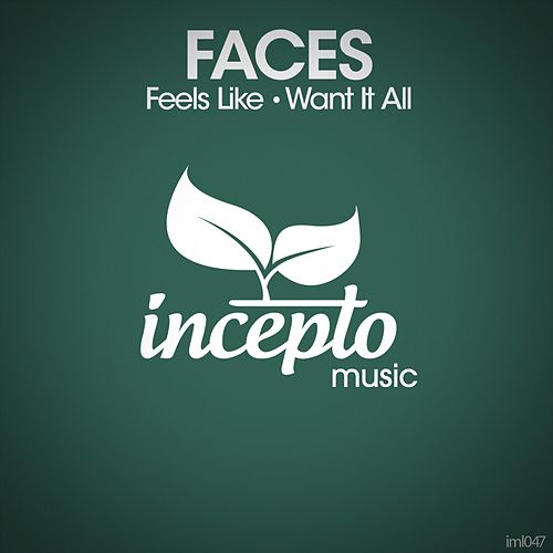 Feels Like / Want It All von Faces
