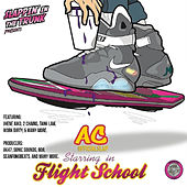 Slappin' in the Trunk Presents: Flight School by AC