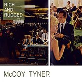 Rich And Rugged by McCoy Tyner