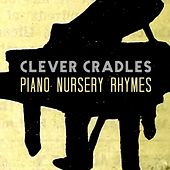 Piano Nursery Rhymes by Clever Cradles