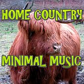 Home Country Minimal Music by Various Artists