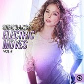 She Is D.A.N.C.E.: Electric Moves, Vol. 4 by Various Artists