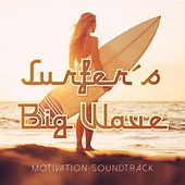 Surfer's Big Wave Motivation Soundtrack by Various Artists