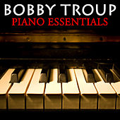 Piano Essentials by Bobby Troup